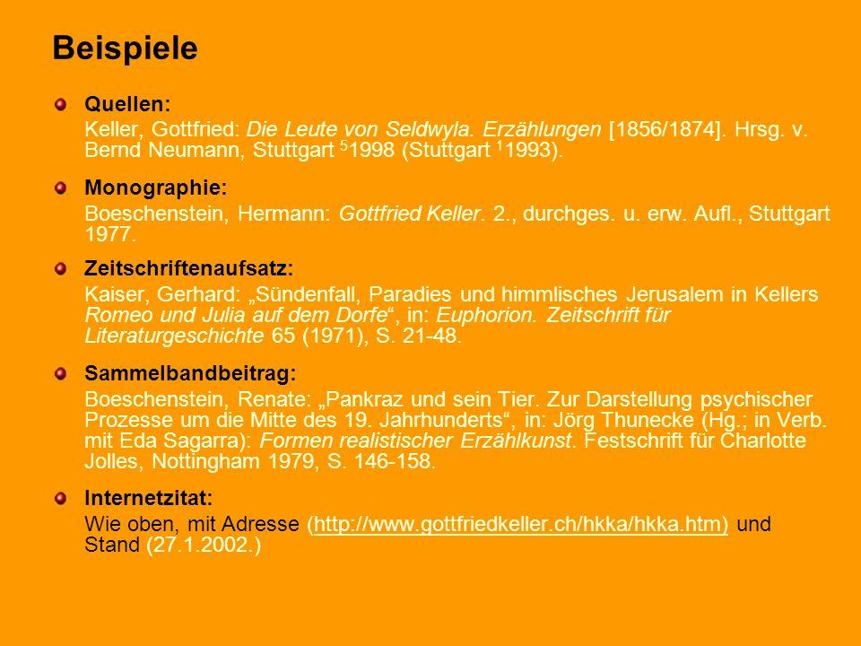 Beispiele Quellen: Keller, Gottfried: Die Leute von Seldwyla. Erzählungen [1856/1874]. Hrsg. v. Bernd Neumann, Stuttgart 51998 (Stuttgart 11993).